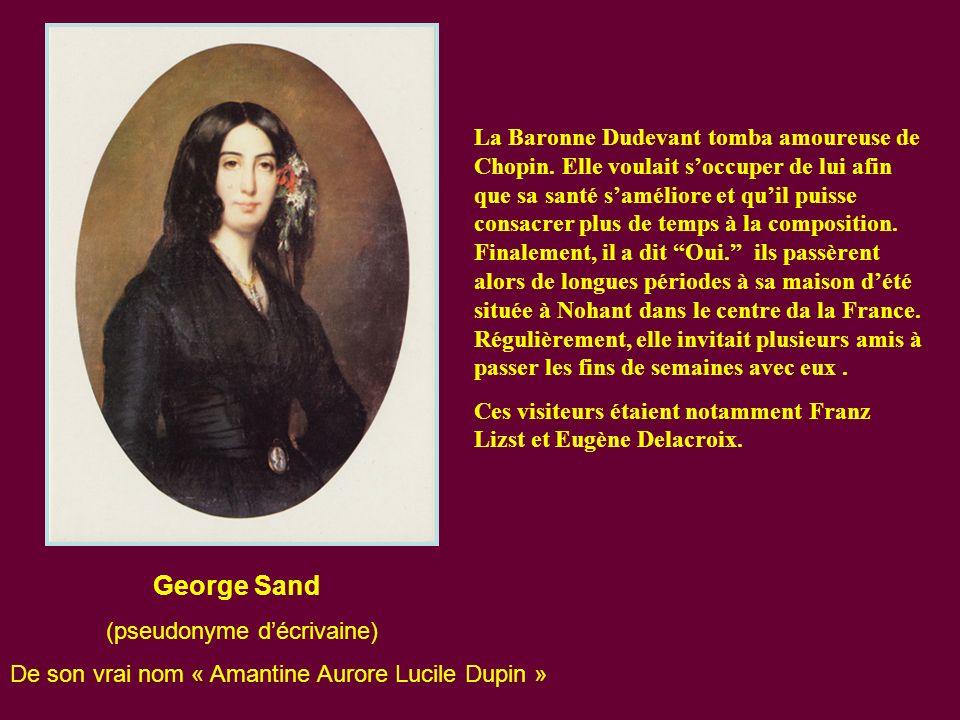 En 1836, lors dune fête donnée par la Comtesse Marie d'Agoult, fiancée du compositeur et ami proche de Franz Liszt, Chopin rencontra Amandine-Aurore D