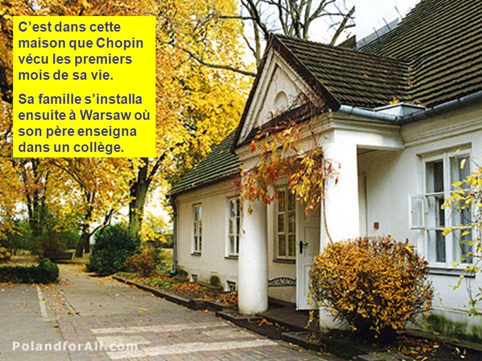 Cest dans cette maison que Chopin vécu les premiers mois de sa vie.