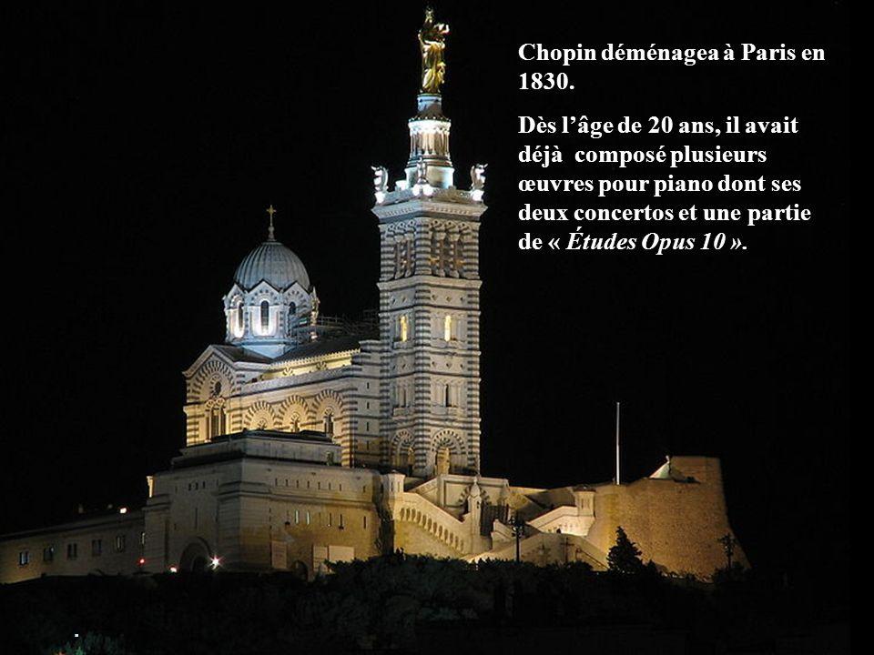 Chopin déménagea à Paris en 1830.