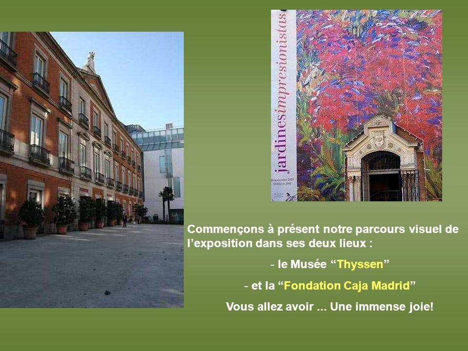 Commençons à présent notre parcours visuel de lexposition dans ses deux lieux : - - le Musée Thyssen - - et la Fondation Caja Madrid Vous allez avoir...