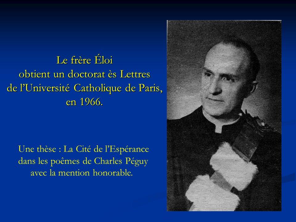Le frère Éloi obtient un doctorat ès Lettres de lUniversité Catholique de Paris, en 1966.