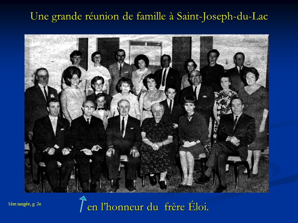 Une grande réunion de famille à Saint-Joseph-du-Lac en lhonneur du frère Éloi.