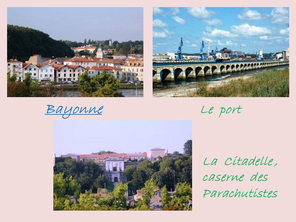 Bayonne Le port La Citadelle, caserne des Parachutistes