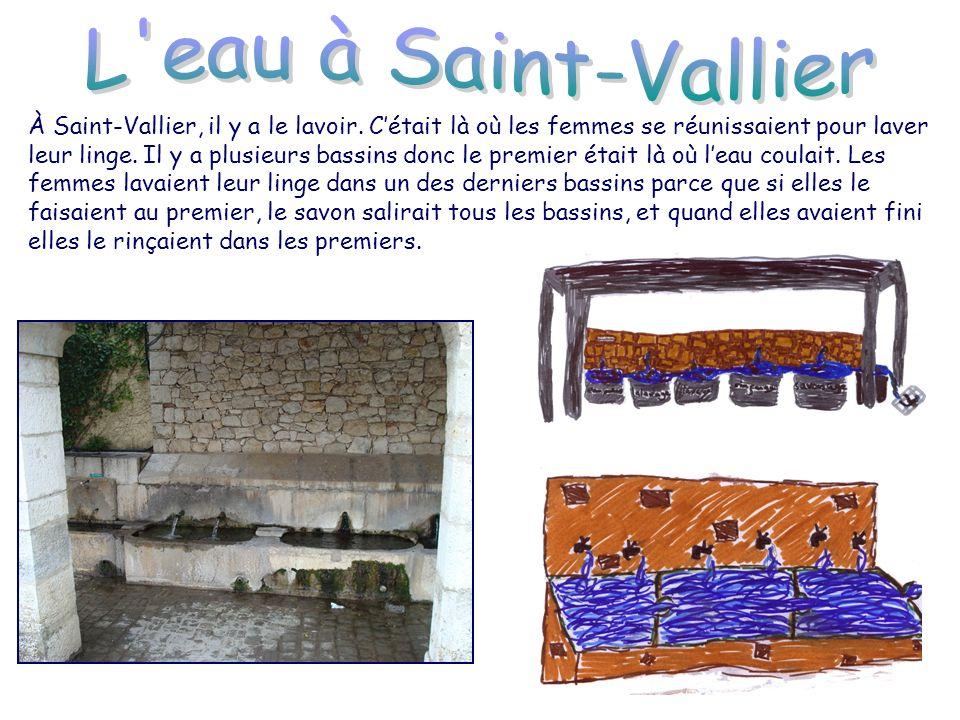 Il y a aussi à Saint-Vallier 2 fontaines datant de 1866 et 1900.