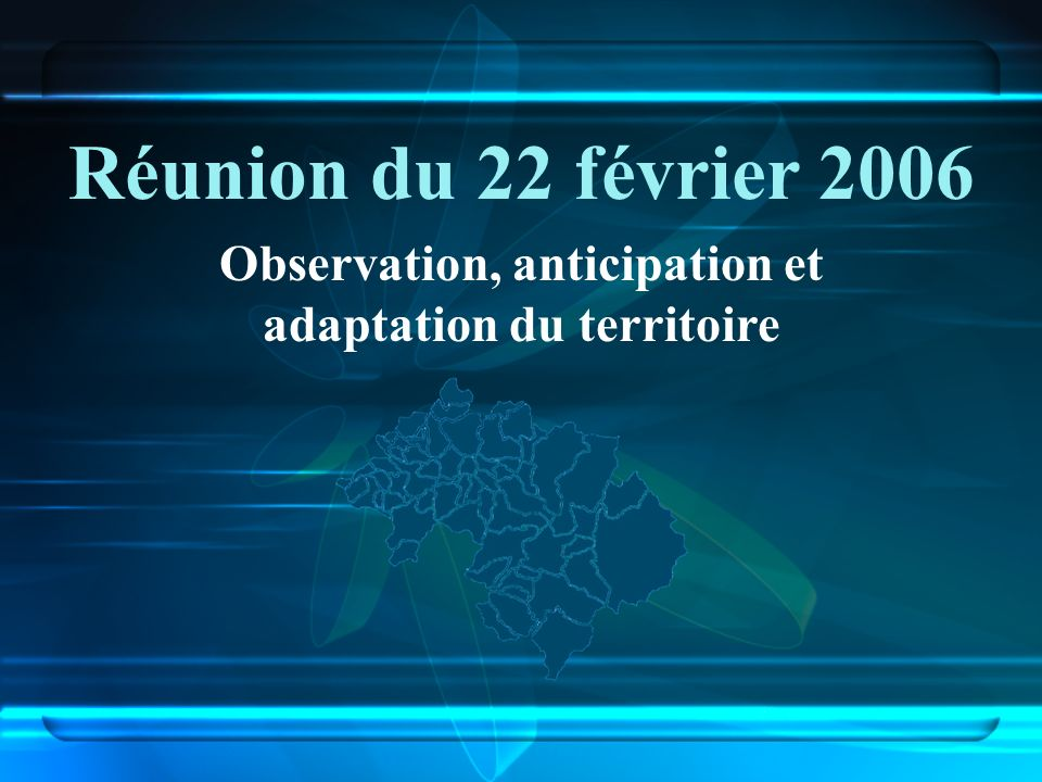 Observation, anticipation et adaptation du territoire Réunion du 22 février 2006