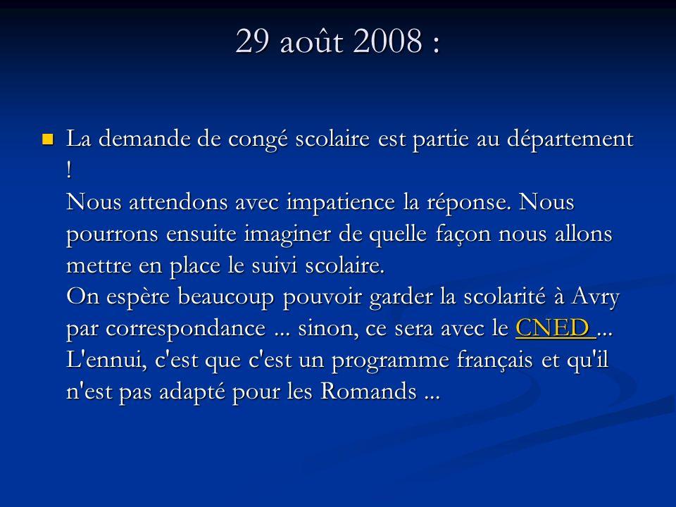29 août 2008 : La demande de congé scolaire est partie au département .