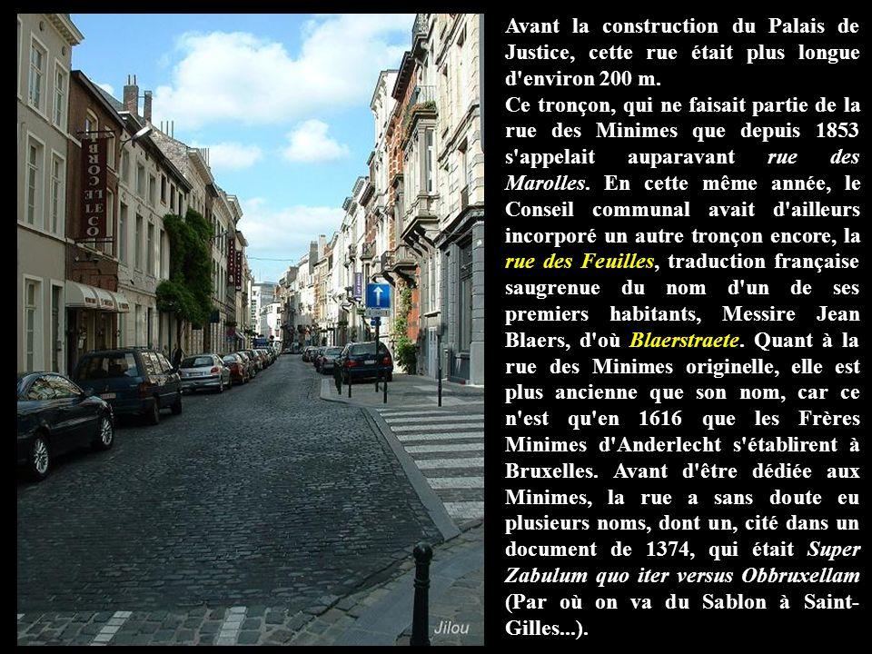 Avant la construction du Palais de Justice, cette rue était plus longue d environ 200 m.