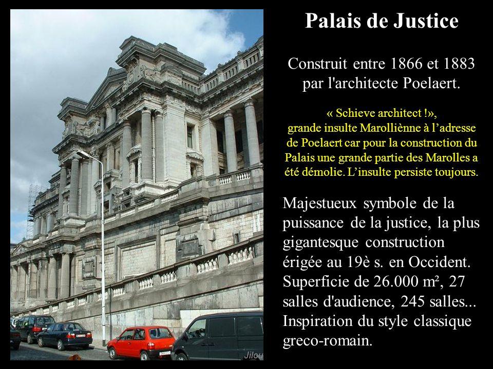 Palais de Justice Construit entre 1866 et 1883 par l architecte Poelaert.