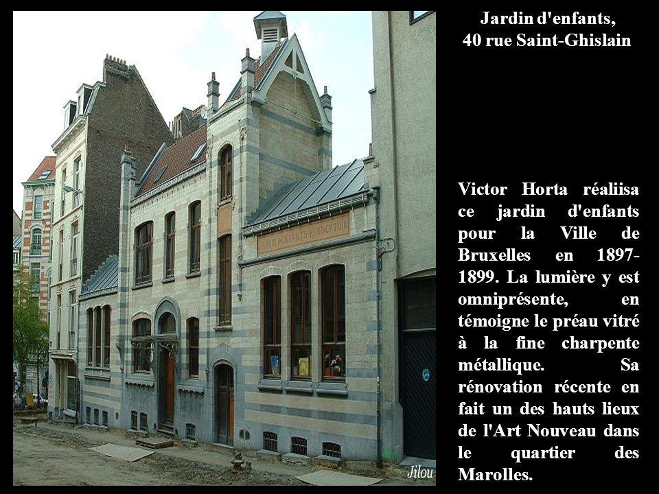 Jardin d enfants, 40 rue Saint-Ghislain Victor Horta réaliisa ce jardin d enfants pour la Ville de Bruxelles en 1897- 1899.