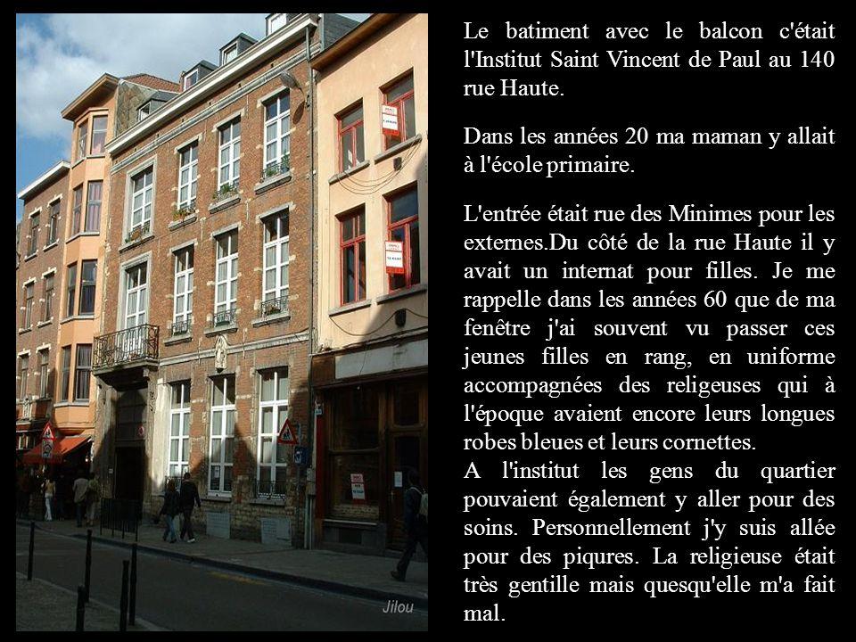Le batiment avec le balcon c était l Institut Saint Vincent de Paul au 140 rue Haute.