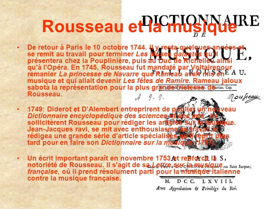 Rousseau et la musique De retour à Paris le 10 octobre 1744. Il y resta quelques années et se remit au travail pour terminer Les Muses galantes qu'il