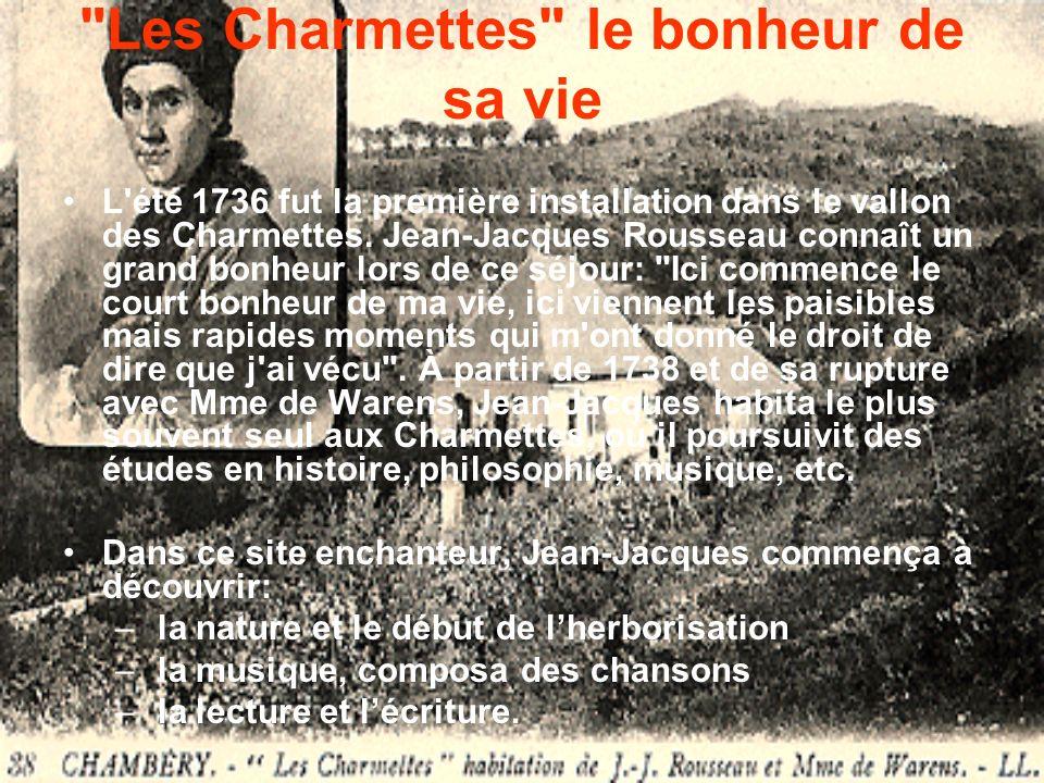 Les Charmettes le bonheur de sa vie L été 1736 fut la première installation dans le vallon des Charmettes.