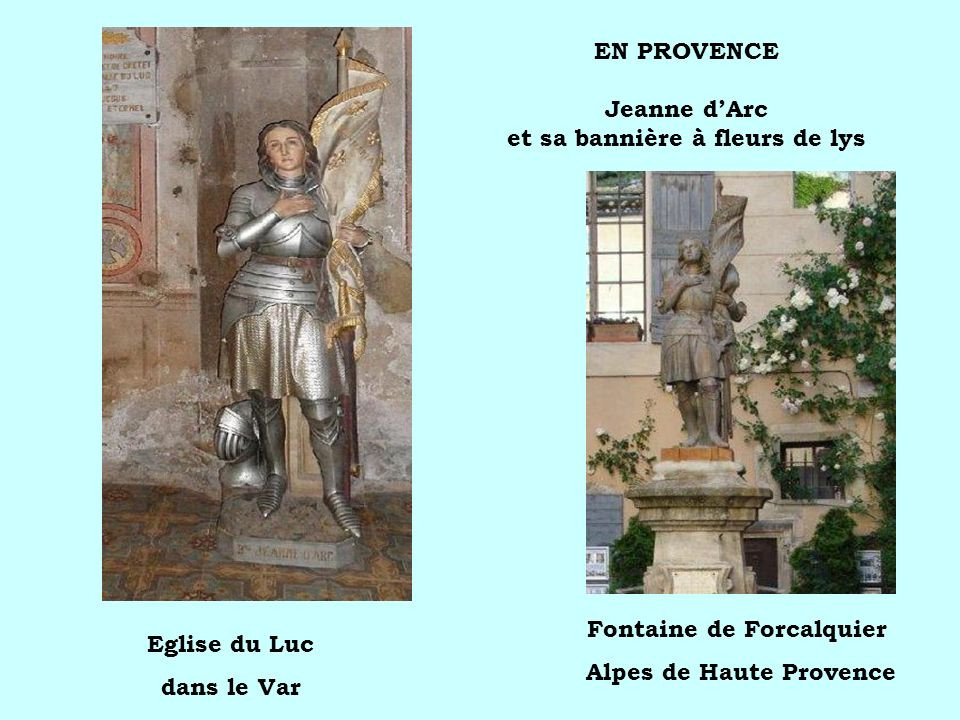 EN PROVENCE Jeanne dArc et sa bannière à fleurs de lys Eglise du Luc dans le Var Fontaine de Forcalquier Alpes de Haute Provence