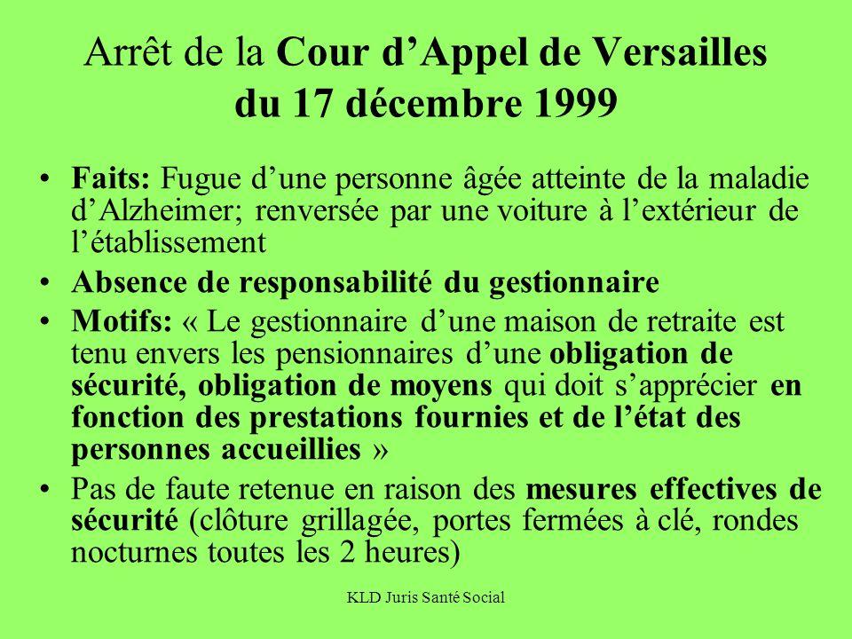 KLD Juris Santé Social Arrêt de la Cour dAppel de Versailles du 17 décembre 1999 Faits: Fugue dune personne âgée atteinte de la maladie dAlzheimer; re