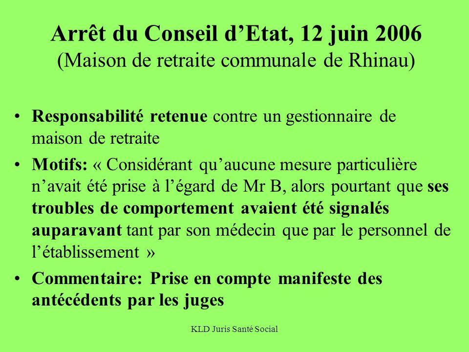 KLD Juris Santé Social Arrêt du Conseil dEtat, 12 juin 2006 (Maison de retraite communale de Rhinau) Responsabilité retenue contre un gestionnaire de