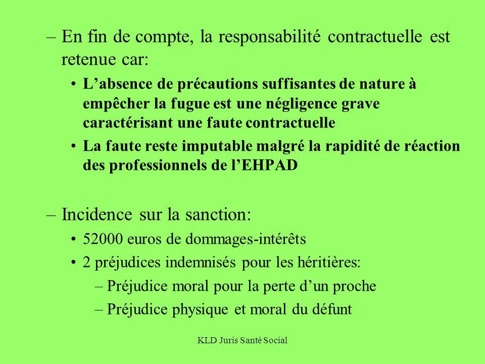 KLD Juris Santé Social –En fin de compte, la responsabilité contractuelle est retenue car: Labsence de précautions suffisantes de nature à empêcher la