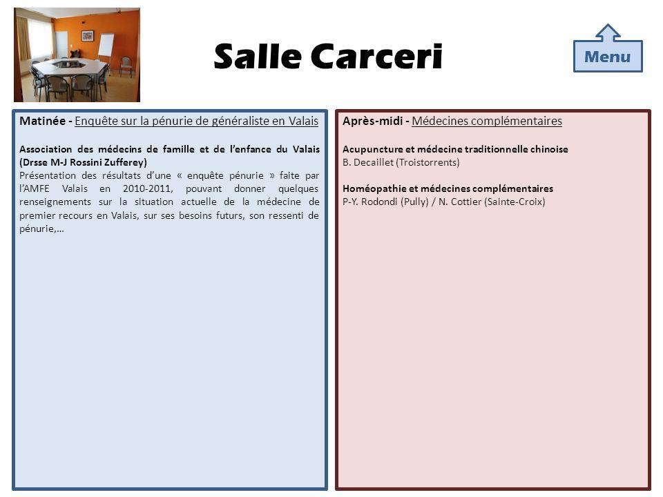 Salle Carceri Matinée - Enquête sur la pénurie de généraliste en Valais Association des médecins de famille et de lenfance du Valais (Drsse M-J Rossin