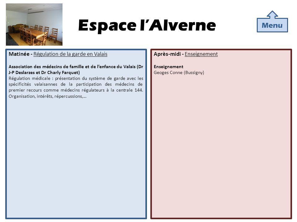 Espace lAlverne Matinée - Régulation de la garde en Valais Association des médecins de famille et de lenfance du Valais (Dr J-P Deslarzes et Dr Charly