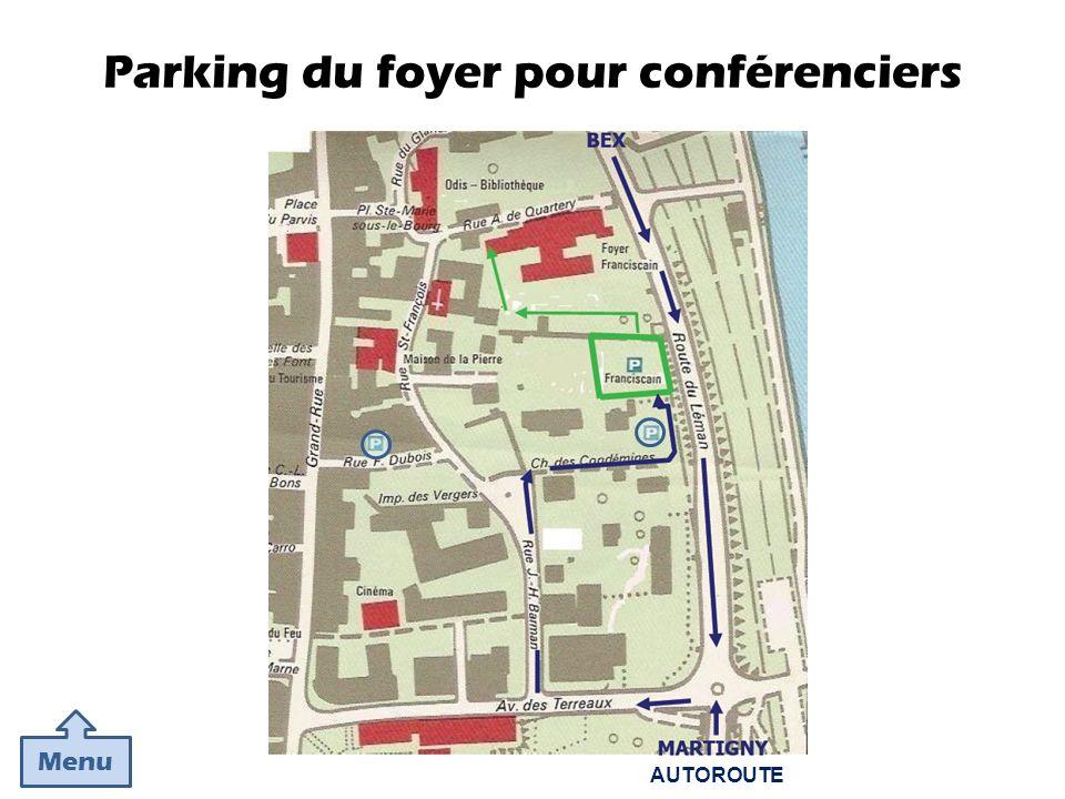 Parking du foyer pour conférenciers Menu AUTOROUTE