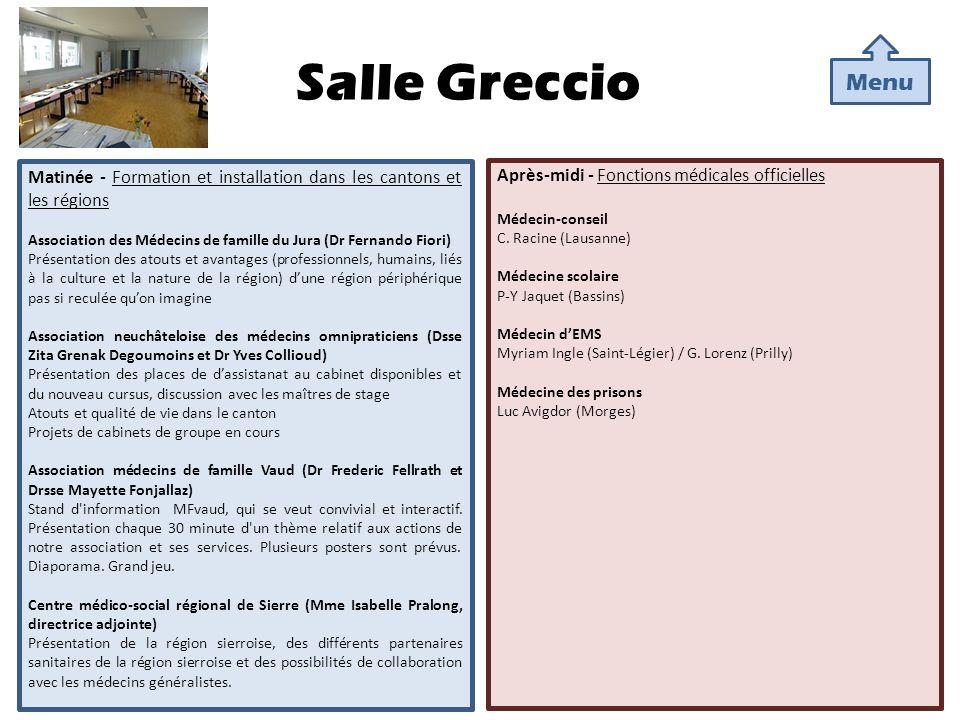 Salle Greccio Matinée - Formation et installation dans les cantons et les régions Association des Médecins de famille du Jura (Dr Fernando Fiori) Prés