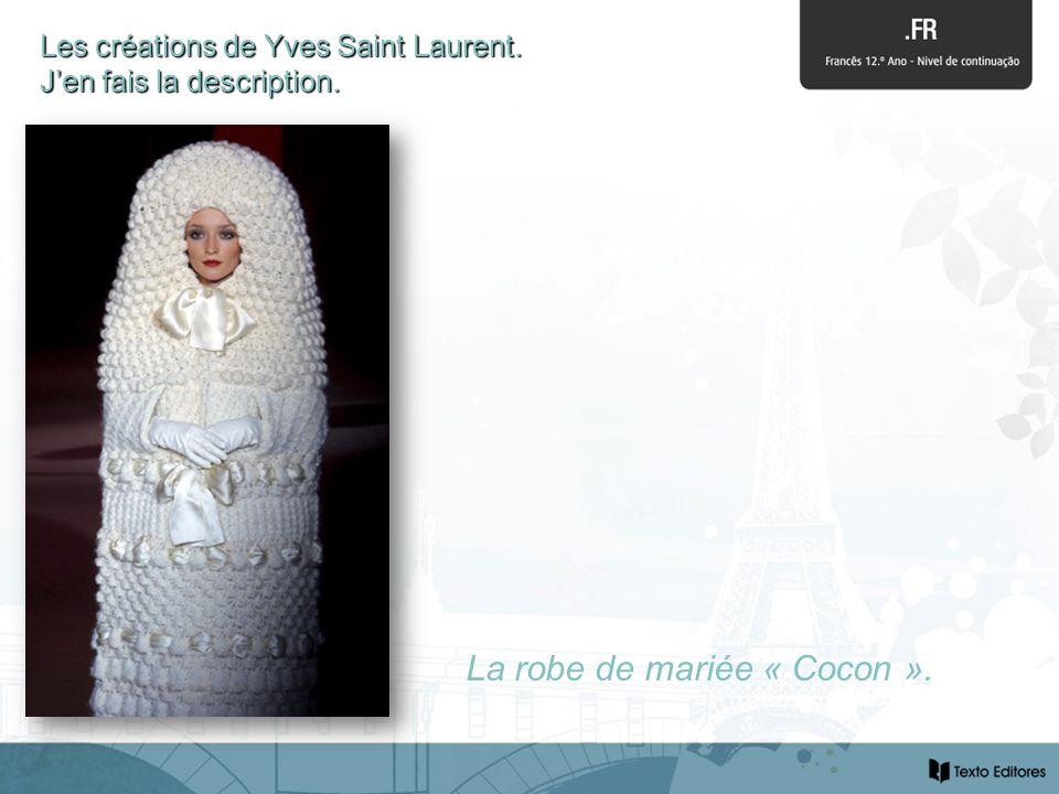 La robe de mariée « Cocon ». Les créations de Yves Saint Laurent. Jen fais la description.