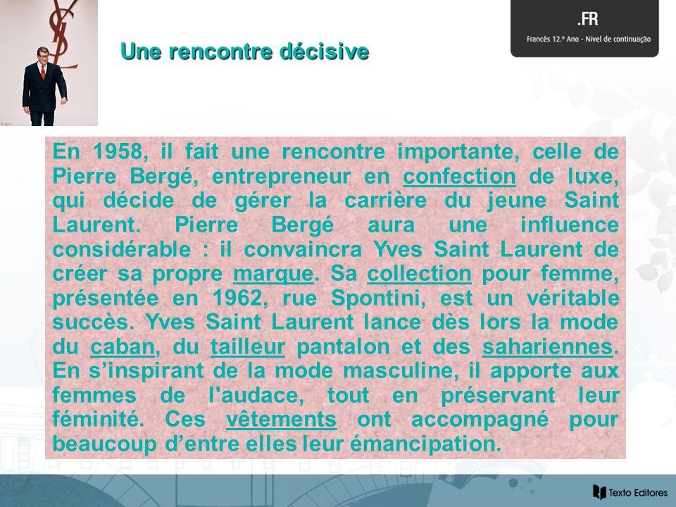 En 1958, il fait une rencontre importante, celle de Pierre Bergé, entrepreneur en confection de luxe, qui décide de gérer la carrière du jeune Saint L