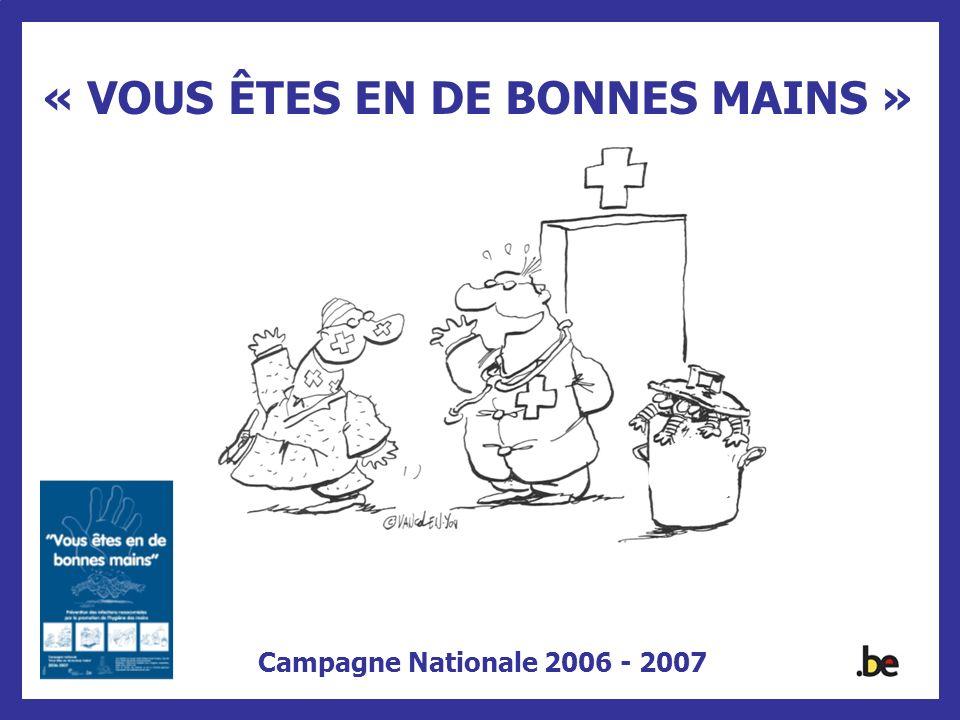 « VOUS ÊTES EN DE BONNES MAINS » Campagne Nationale 2006 - 2007