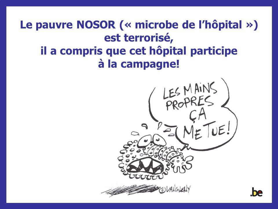 Le pauvre NOSOR (« microbe de lhôpital ») est terrorisé, il a compris que cet hôpital participe à la campagne!