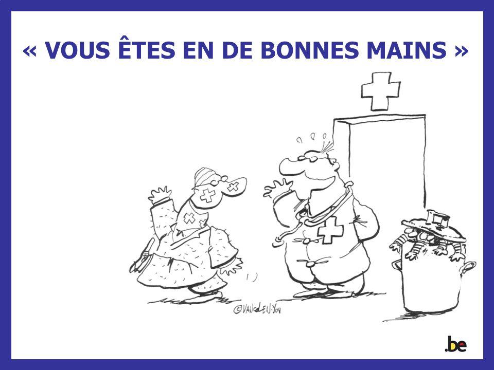 « VOUS ÊTES EN DE BONNES MAINS »