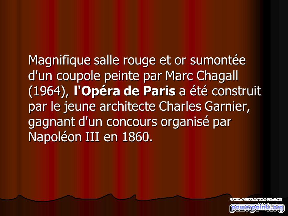 Magnifique salle rouge et or sumontée d'un coupole peinte par Marc Chagall (1964), l'Opéra de Paris a été construit par le jeune architecte Charles Ga