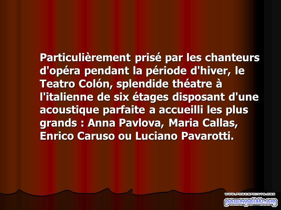 Particulièrement prisé par les chanteurs d'opéra pendant la période d'hiver, le Teatro Colón, splendide théatre à l'italienne de six étages disposant