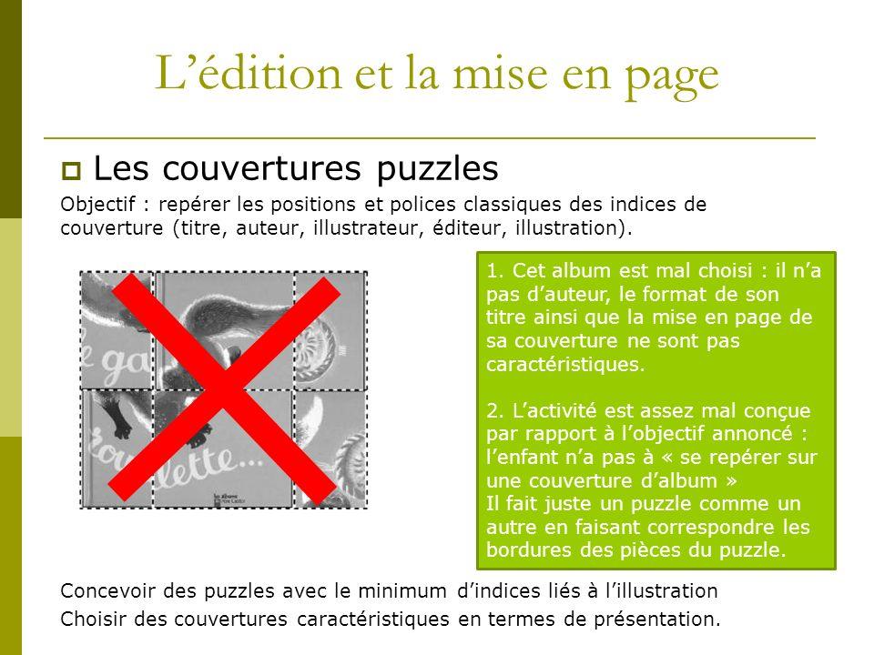 Les couvertures puzzles Objectif : repérer les positions et polices classiques des indices de couverture (titre, auteur, illustrateur, éditeur, illustration).