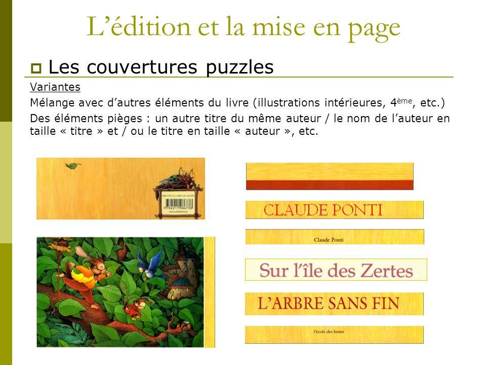 Lédition et la mise en page Les couvertures puzzles Variantes Mélange avec dautres éléments du livre (illustrations intérieures, 4 ème, etc.) Des élém