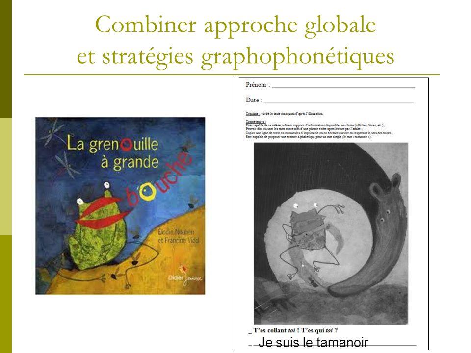 Combiner approche globale et stratégies graphophonétiques Je suis le tamanoir