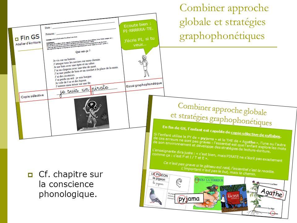 Combiner approche globale et stratégies graphophonétiques Cf. chapitre sur la conscience phonologique.