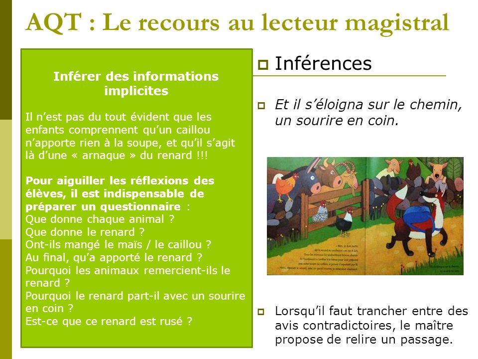 AQT : Le recours au lecteur magistral Inférences Et il séloigna sur le chemin, un sourire en coin. Lorsquil faut trancher entre des avis contradictoir