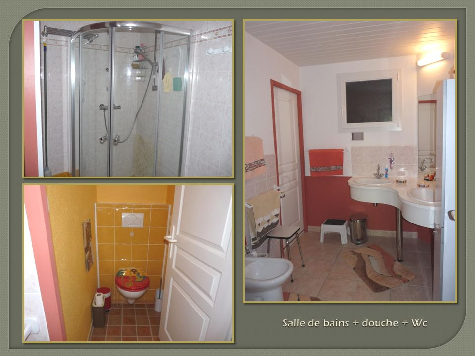 Salle de bains + douche + Wc Salle de bains + douche + Wc