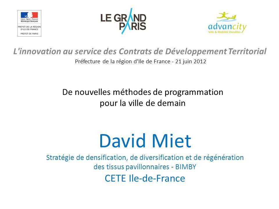 Stratégies de densification des tissus pavillonnaires existants par la construction de nouvelles maisons individuelles www.bimby.fr David Miet DRIEA/CETE Ile-de-France