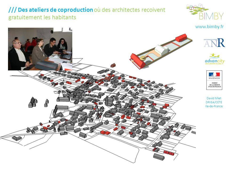 www.bimby.fr David Miet DRIEA/CETE Ile-de-France /// Des ateliers de coproduction où des architectes recoivent gratuitement les habitants