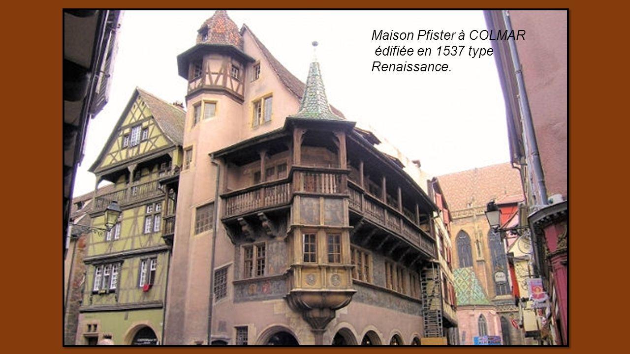 Maison Pfister à COLMAR édifiée en 1537 type Renaissance.