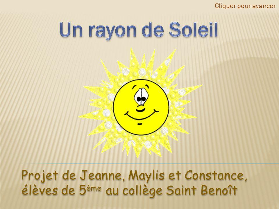 Projet de Jeanne, Maylis et Constance, élèves de 5 ème au collège Saint Benoît Cliquer pour avancer