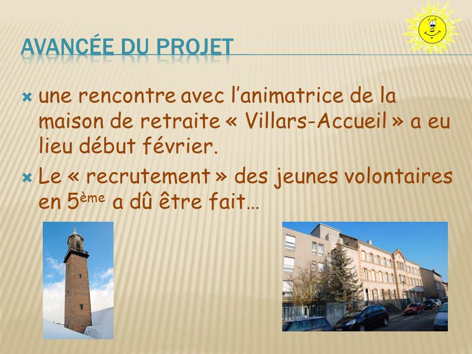 une rencontre avec lanimatrice de la maison de retraite « Villars-Accueil » a eu lieu début février. Le « recrutement » des jeunes volontaires en 5 èm