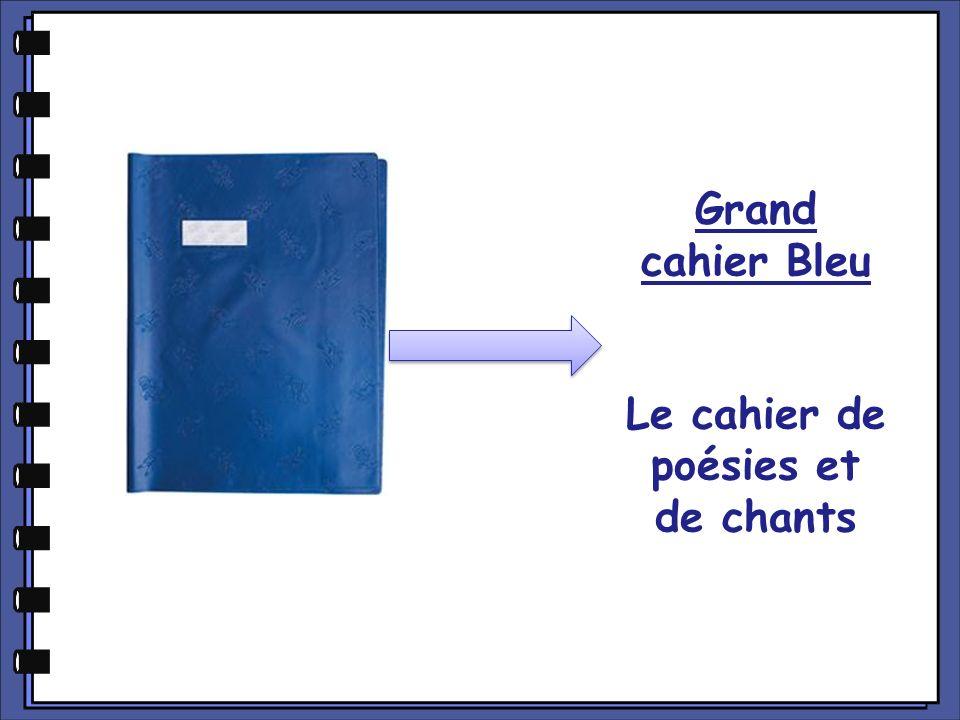 Grand cahier Bleu Le cahier de poésies et de chants