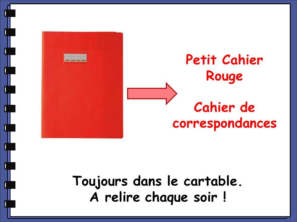 Petit Cahier Rouge Cahier de correspondances Toujours dans le cartable. A relire chaque soir !