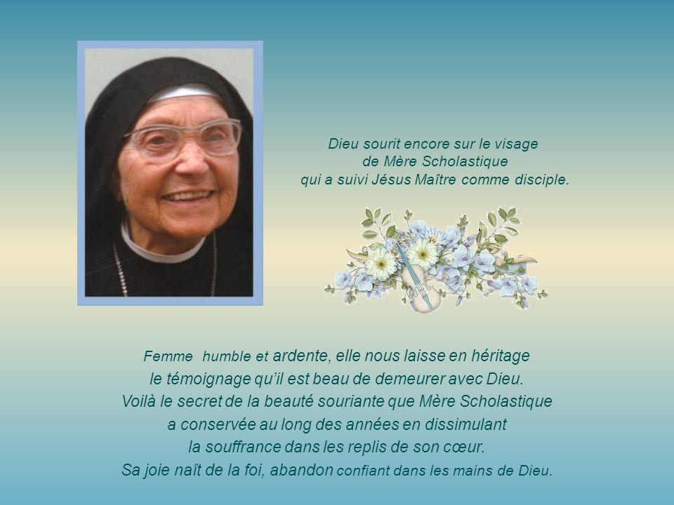 Dieu sourit encore sur le visage de Mère Scholastique qui a suivi Jésus Maître comme disciple.