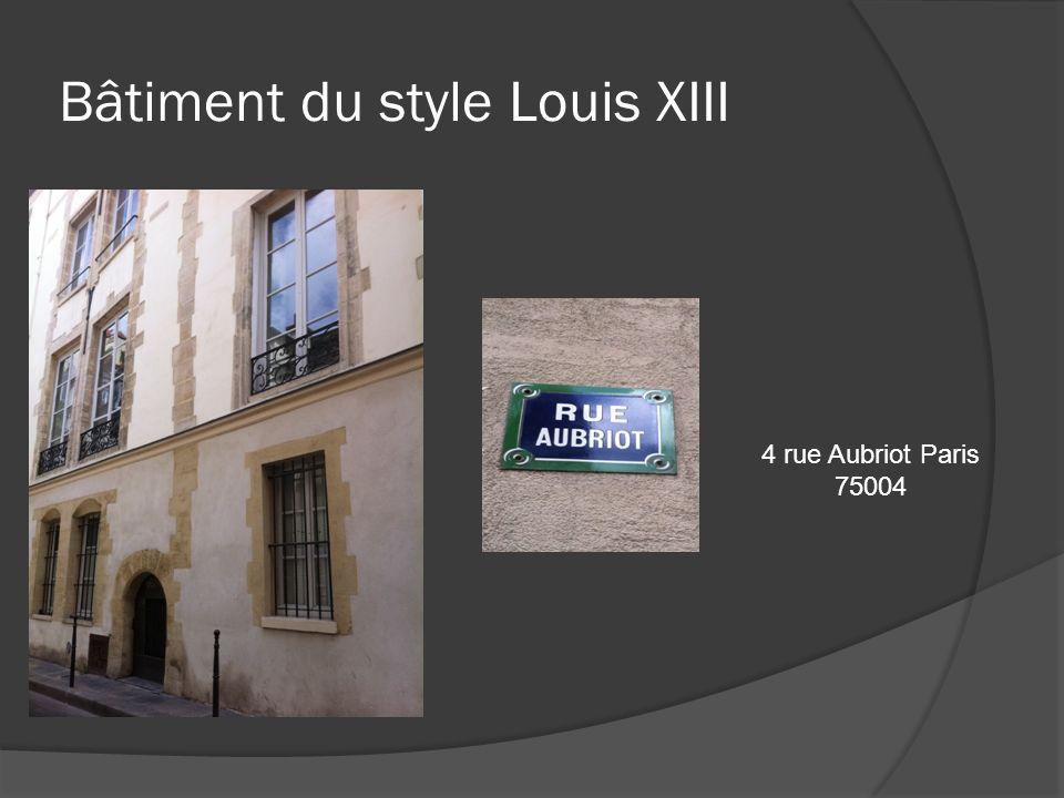 Immeubles du XVIIème siècle : Le style Louis XIII est un style de décoration, d ameublement et d architecture, aussi appelé style Baroque.
