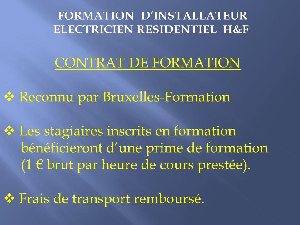 CONTRAT DE FORMATION Reconnu par Bruxelles-Formation Les stagiaires inscrits en formation bénéficieront dune prime de formation (1 brut par heure de cours prestée).