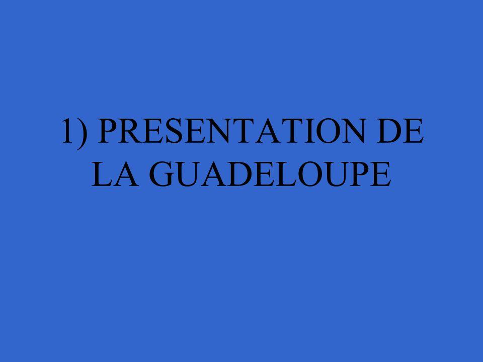 1) PRESENTATION DE LA GUADELOUPE