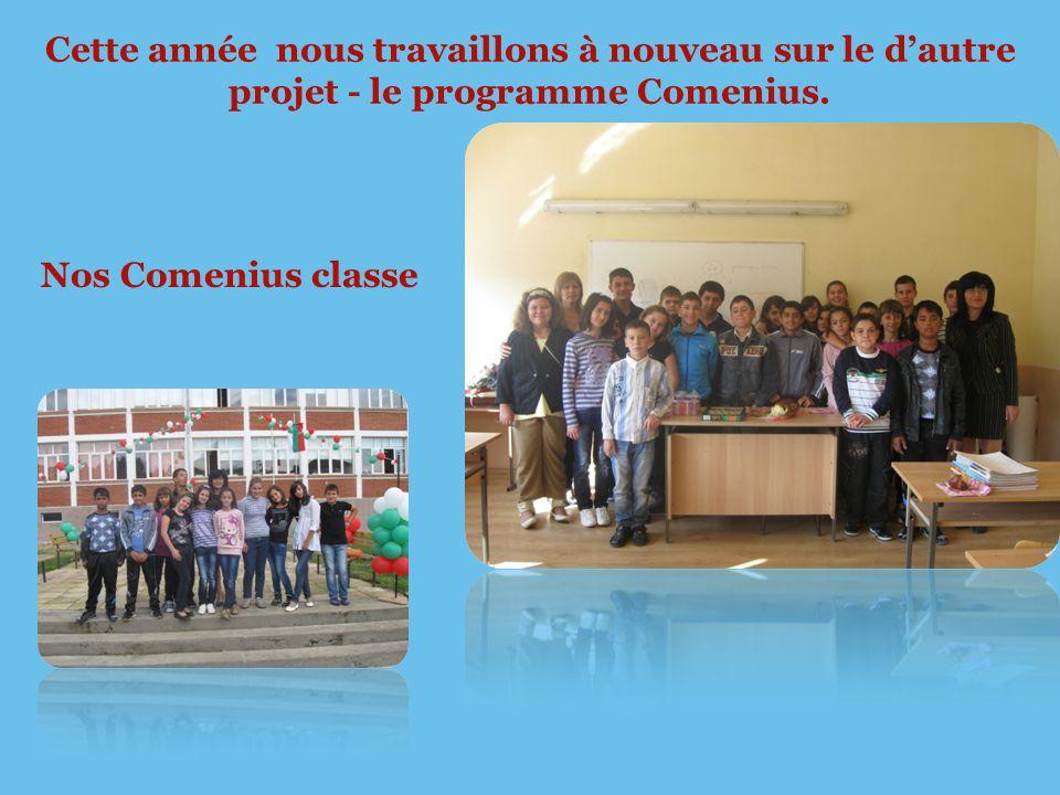 Cette année nous travaillons à nouveau sur le dautre projet - le programme Comenius.