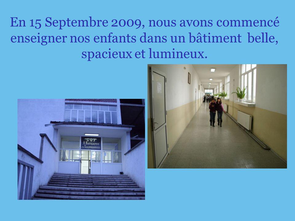 En 15 Septembre 2009, nous avons commencé enseigner nos enfants dans un bâtiment belle, spacieux et lumineux.